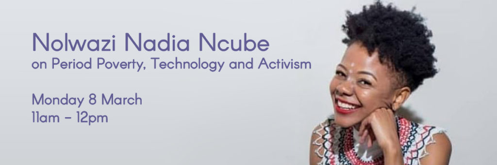 Nolwazi Nadia Ncube, on Period Poverty, Policy, Technology and Activism